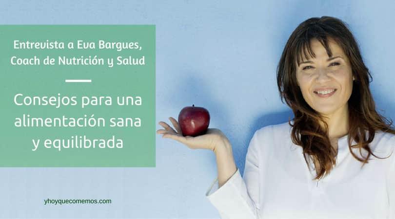 Entrevista a Eva Bargues, Coach de Nutrición y Salud