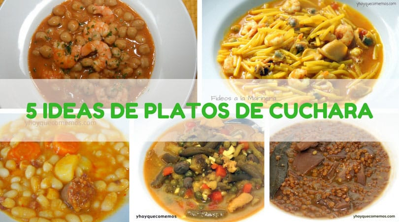 5 ideas de platos de cuchara