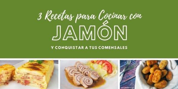 3 Recetas para cocinar con Jamón