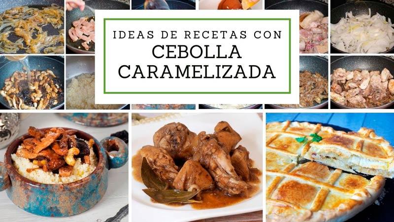 varias ideas de recetas con cebolla caramelizada para tu menu semanal